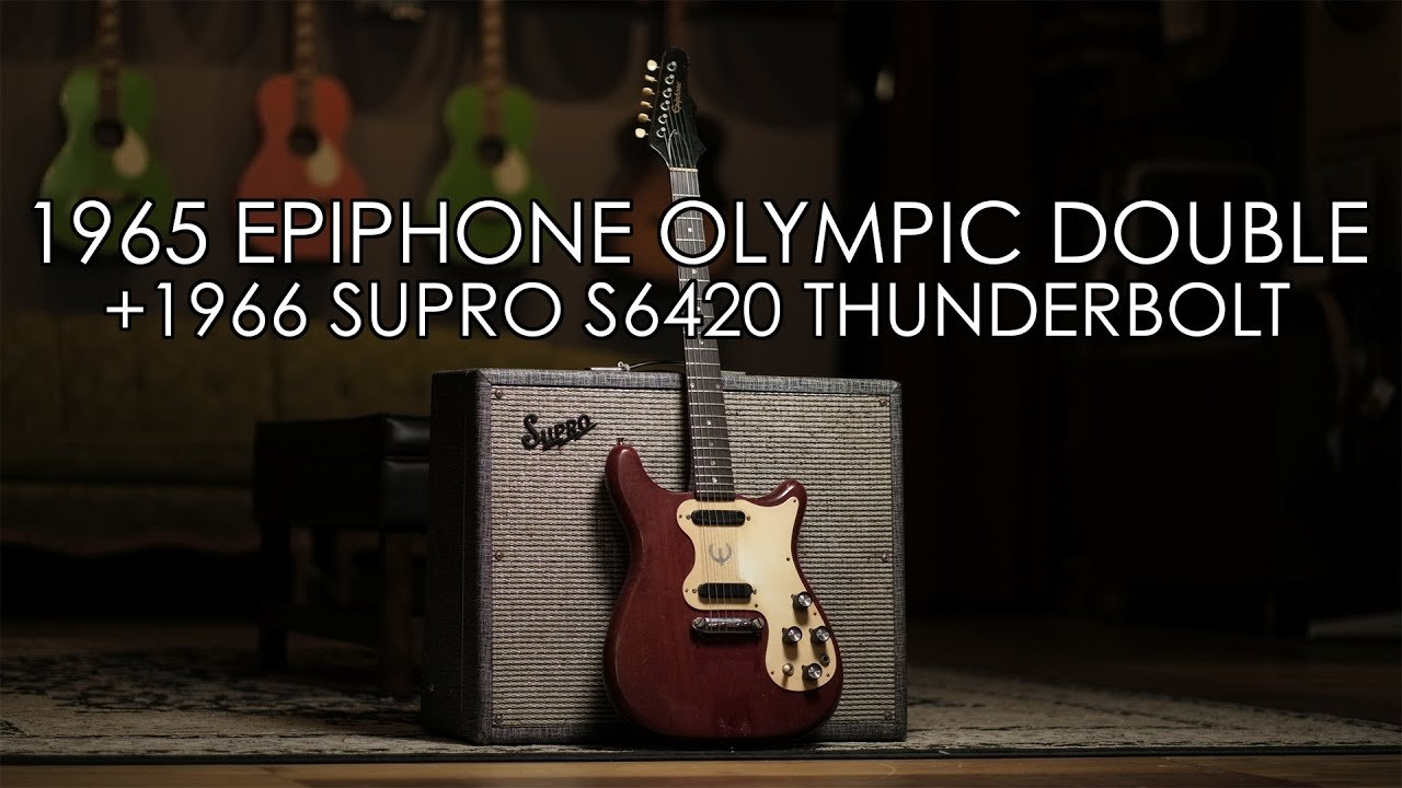 """""""Pick of the Day"""" – 1965 Epiphone Olympic Double and 1966 Supro Thunderbolt"""