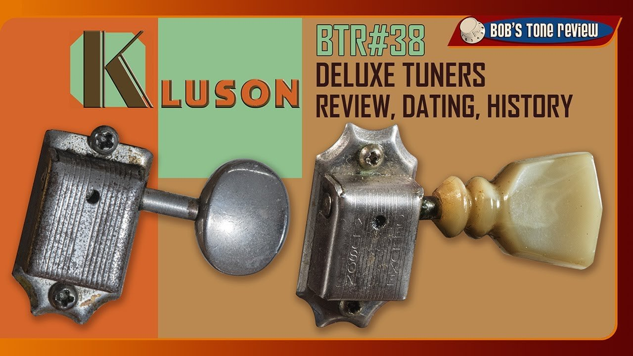 BTR#38 Kluson Deluxe Tuners: Review, Dating, History